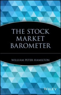 The Stock Market Barometer - William Peter Hamilton