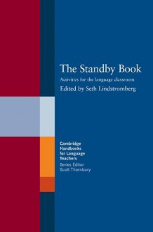 The Standby Book: Activities for the Language Classroom - Seth Lindstromberg, Scott Thornbury