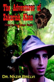 The Adventures of Zakariah Khan: Deep in the Congo Basin - Nazir Brelvi