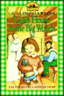 Little House in the Big Woods - Laura Ingalls Wilder, Lefaivre