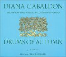 Drums of Autumn - Geraldine James,Diana Gabaldon