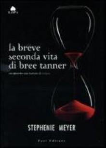 La breve seconda vita di Bree Tanner (Twilight, #3.5) - Luca Fusari, Chiara Marmugi, Simona Adami, Stephenie Meyer
