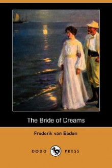 The Bride of Dreams - Frederik van Eeden
