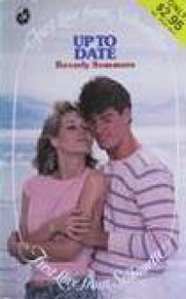 Up to Date (First Love from Silhouette, #66) - Beverly Sommers