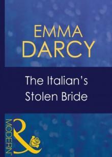The Italian's Stolen Bride (Mills & Boon Modern) (Italian Husbands - Book 13) - Emma Darcy