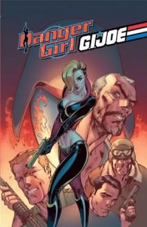 Danger Girl/G.I. Joe - Andy Hartnell, John Royle, J. Scott Campbell