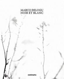 Noir et Blanc - Marco Delogu