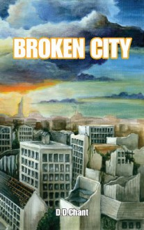 Broken City - D.D. Chant