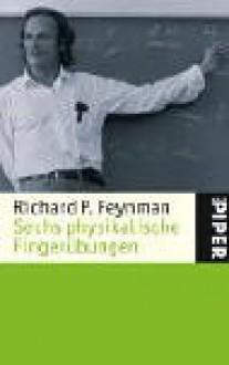 Sechs Physikalische Fingerübungen - Richard P. Feynman