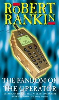 The Fandom of the Operator - Robert Rankin
