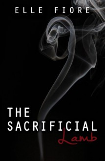 The Sacrificial Lamb - Elle Fiore