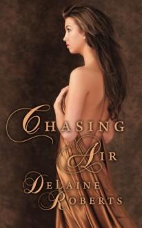 Chasing Air - DeLaine Roberts
