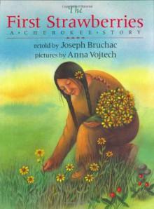 The First Strawberries - Joseph Bruchac
