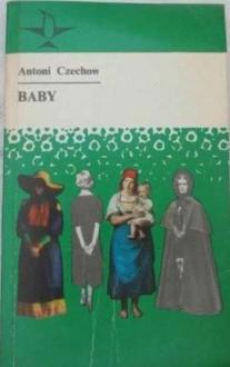 Baby - Antoni Czechow