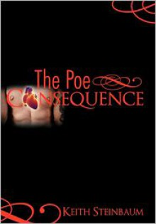 The Poe Consequence - Keith Steinbaum