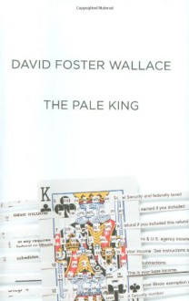 The Pale King - David Foster Wallace, Michael Pietsch