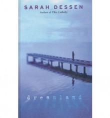 Dreamland (School & Library Binding) - Sarah Dessen