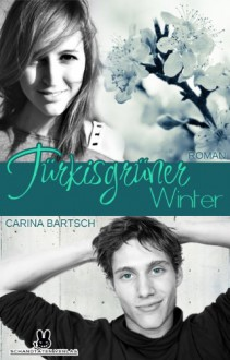 Türkisgrüner Winter (Kirschroter Sommer Band 2) (German Edition) - Carina Bartsch