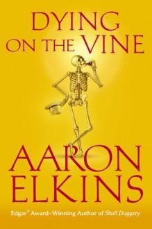 Dying on the Vine - Aaron Elkins