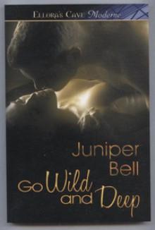 Go Wild and Deep - Juniper Bell