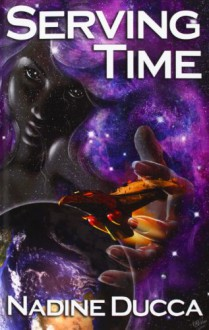 Serving Time - Nadine Ducca