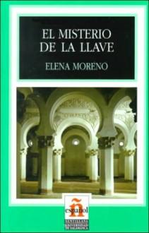 El Misterio De La Llave/the Mistery of Th Ekey (Leer En Espanol, Level 1) - Elena Moreno