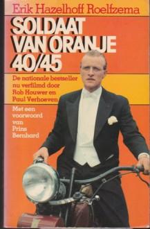 Soldaat van Oranje 40/45 - Erik Hazelhoff Roelfzema