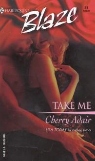 Take Me - Cherry Adair