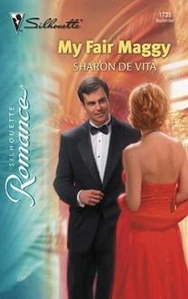 My Fair Maggy (Silhouette Romance Series - Sharon De Vita