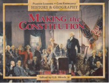 Making the Constitution (Pearson Learning Core Knowledge History & Geography, Grade 2) - E.D. Hirsch Jr.