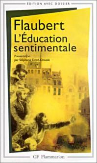 L'Education sentimentale (texte et commentaire) - Gustave Flaubert