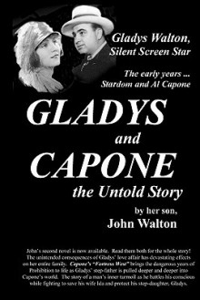 Gladys and Capone, the Untold Story - John H. Walton