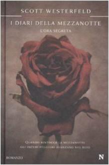 L'ora segreta: I diari della mezzanotte vol. 1 - Scott Westerfeld,Sandro Ristori