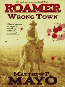 Wrong Town (Roamer Book 1) - Matthew P. Mayo