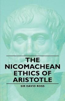 The Nicomachean Ethics of Aristotle - Aristotle, William David Ross