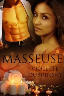 The Masseuse - Violette Dubrinsky