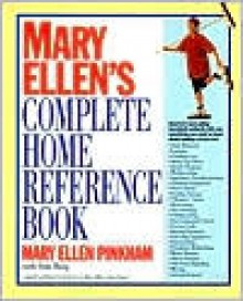 Mary Ellen's Complete Home Reference Book - Mary Ellen Pinkham