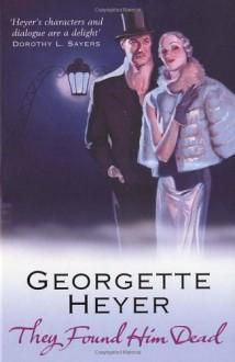 They Found Him Dead - Georgette Heyer