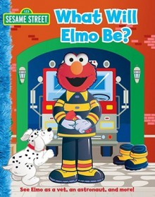 What Will Elmo Be? - Reader's Digest Association, Seasame Street