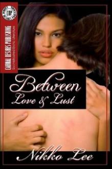 Between Love and Lust - Nikko Lee
