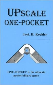 Upscale One-Pocket - Jack H. Koehler