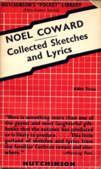 Collected Sketches and Lyrics - Noël Coward