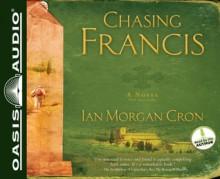 Chasing Francis: A Pilgrim's Tale (Audio) - Ian Morgan Cron