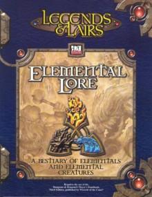 Legends & Lairs: Elemental Lore - Nick Gomes, Shannon Kalvar, Shawn Muder, Jason Parent, Mitch Cotie, David Griffith, Joseph Querio, Hian Rodriquez, Beth Trott