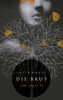 Die Brut (Old Souls) - Julia Mayer