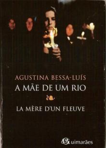 A Mãe de Um Rio - Agustina Bessa-Luís