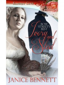 Ivory and Steel (Bow Street's Best, #1) - Janice Bennett