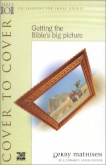 Cover to Cover: Getting the Bible's Big Picture - Judson Poling
