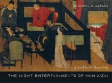 The Night Entertainments of Han Xizai: A Scroll by Gu Hongzhong - Michael Sullivan