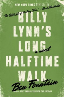 Billy Lynn's Long Halftime Walk - Ben Fountain